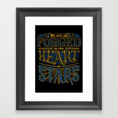 Forged in the Heart of Stars Framed Art Print