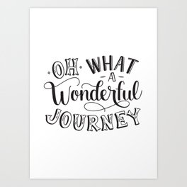 Oh What a Wonderful Journey Art Print
