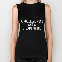 A Positive Mind and a Steady Grind Biker Tank