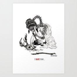 I Hate Love You Art Print
