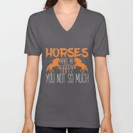 Horses Make Me Happy | Horseback Riding Rider Barn Unisex V-Neck