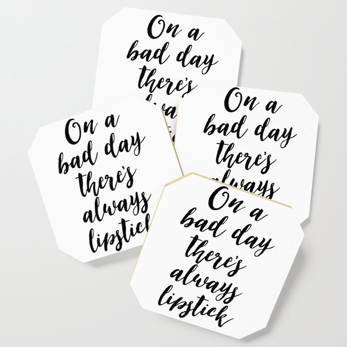 On a Bad Day There is Always Lipstick - Girls Room Decor, TEEN GIRLS, Girls  Bedroom Decor, Inspirati Coaster by lovelyprints