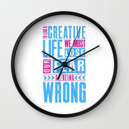 Lead A Creative Life Lose Fear Of Being Wrong Design For A Creative Life Artist Wall Clock