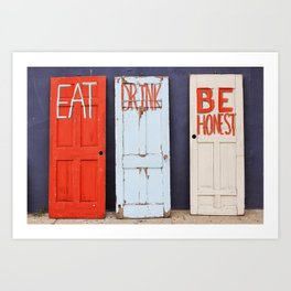 Eat, Drink, Be Honest. Art Print