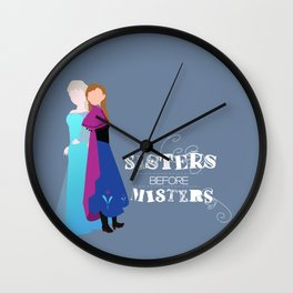 sisters before misters.. elsa and anna Wall Clock