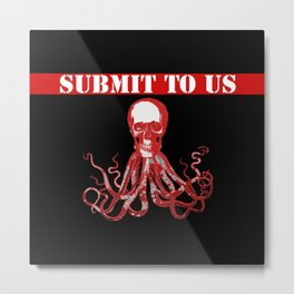 Submit to Us Metal Print