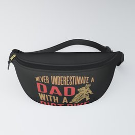 Never Underestimate A Dad With A Dirt Bike design Funny Gift Fanny Pack