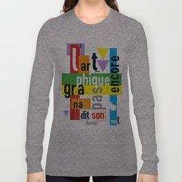 L'art graphique… mot Long Sleeve T-shirt