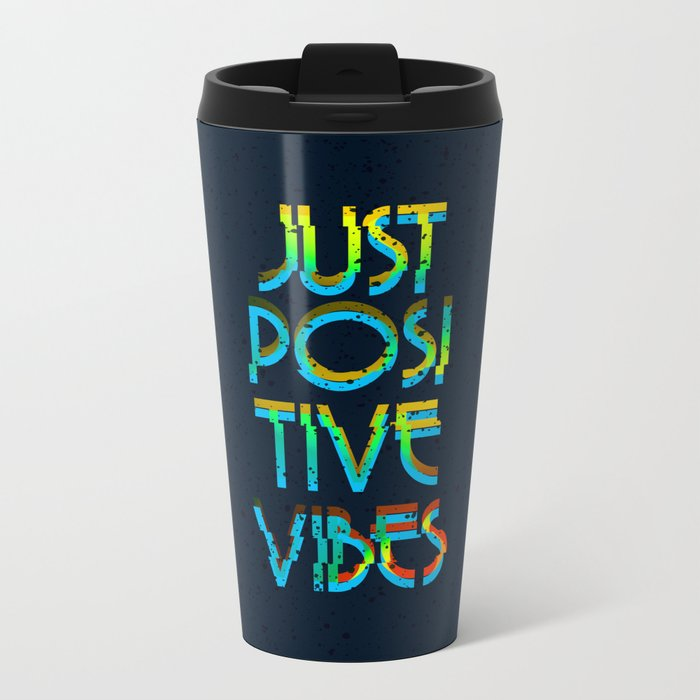 Just Positive Vibes Travel Mug