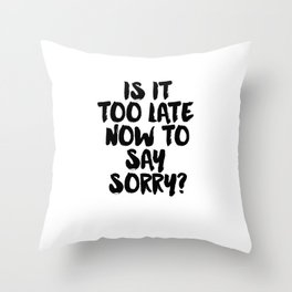 Justin Song Justin Quote Song Lyrics Now to Say Sorry Typographic Print Teen Gift Wall art Room Art Throw Pillow