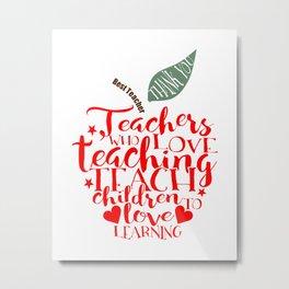Word art apple Teacher Appreciation Gift, teacher who love teaching teach children to love learning Metal Print