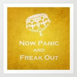 Now Panic & Freak Out Art Print