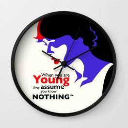 When you are young they assume you know nothing Wall Clock