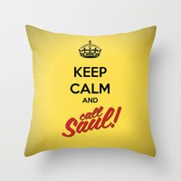 better call saul Throw Pillows featuring Keep Calm and Call Saul | Better Call Saul | Breaking Bad | Saul Goodman by Tom Storrer