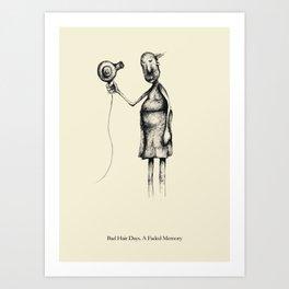 Bad Hair Days. A Faded Memory Art Print