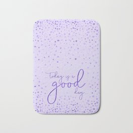 Text Art TODAY IS A GOOD DAY | glittering ultraviolet Bath Mat