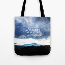 Life is either a daring adventure or nothing at all. - Helen Keller Quote Tote Bag