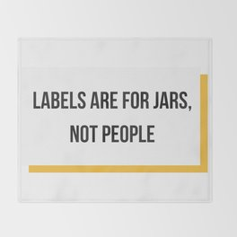 Labels are for Jars, not People Throw Blanket