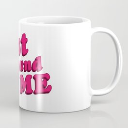 Just You and Me Typographic Statement Design Coffee Mug