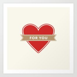 For You Heart Art Print