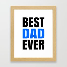 BEST DAD EVER Framed Art Print
