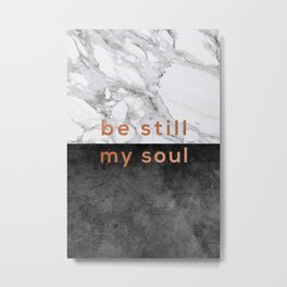 Be Still My Soul Copper Metal Print