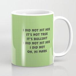 Oh, hi Mark Coffee Mug