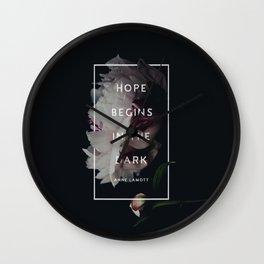 Hope Begins in The Dark - Anne Lamott Wall Clock