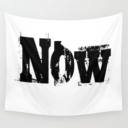 Now! NOW  I say! Wall Tapestry
