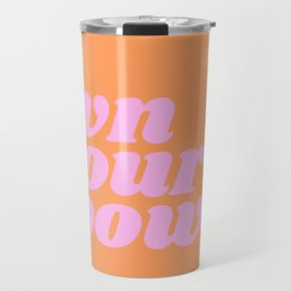 own your power Travel Mug
