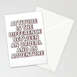 """""""Attitude Is The Difference Between An Ordeal And An Adventure"""" tee design. Great for gifts too! Stationery Cards"""