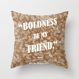 Boldness Be My Friend - Sepia Throw Pillow
