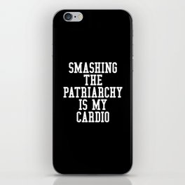 Smashing The Patriarchy is My Cardio (Black & White) iPhone Skin