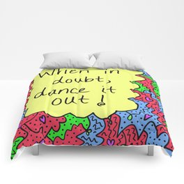 When in doubt, dance it out! Comforters