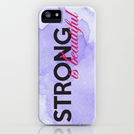 Strong is beautiful: breast cancer strong iPhone Case