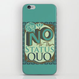 Say NO to the Status Quo iPhone Skin