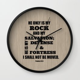 He is my Rock: I Shall not Be Moved Bible Verse Wall Clock
