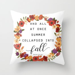And All At Once Summer Collapsed Into Fall Throw Pillow