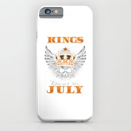 Kings Are Born In July Birthday Gift iPhone Case