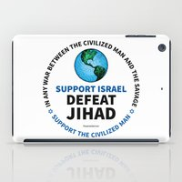 israel iPad Cases featuring Support Israel, Defeat Jihad by politics