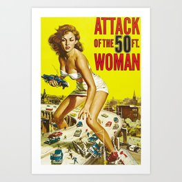 Attack of the 50 ft Woman Art Print