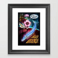 Hello ground! Framed Art Print