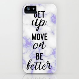 get up, move on, be better iPhone Case