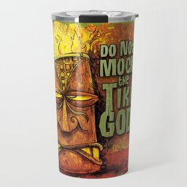 Do Not Mock The Tiki God! Travel Mug