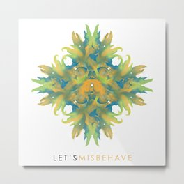 Let's Misbehave Metal Print