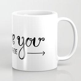 I Love You... & coffee Coffee Mug