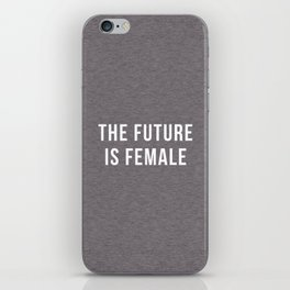 Future Is Female Quote iPhone Skin