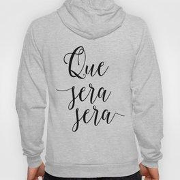 Love Quote Que Sera Sera Anniversary Gift For Him For Her Wall Quote Quote Print Art Love Quote Hoody