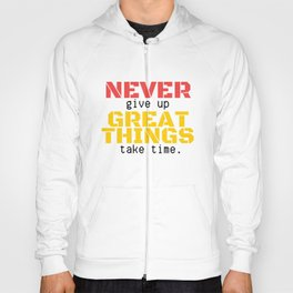 07MA03 | NEVER give up, GREAT THINGS take time  | Motivational Quote | Digital Art | Artist Amiee Hoody
