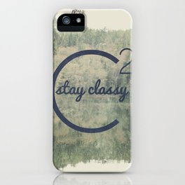 Stay Classy  iPhone Case